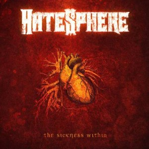 "Hatesphere ""The Sickness Within"""